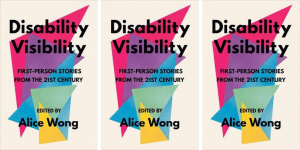 Photo of the cover of Alice Wong's book Disability Visibility, three times