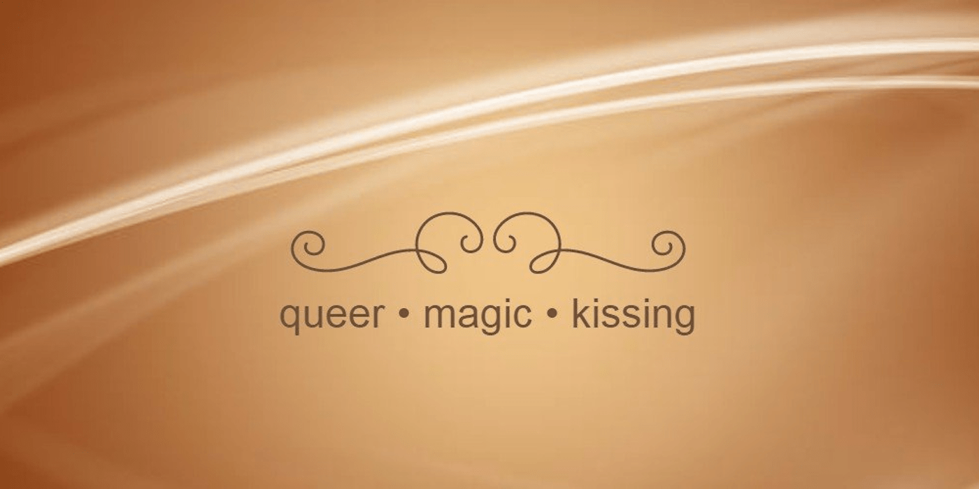 """Ana Mardoll's profile header which is a gold background featuring the words: """"queer. magic. kissing."""""""