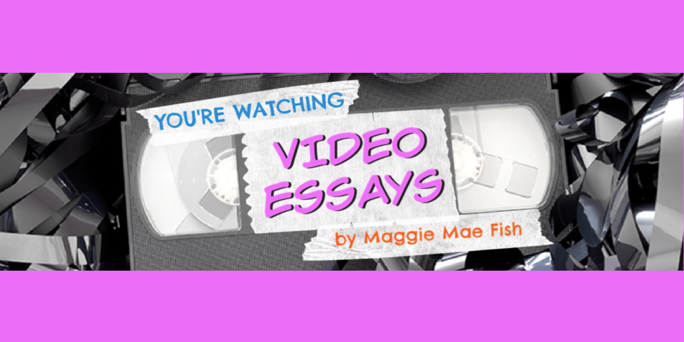 """Image of a VHS cassette with the words """"You're watching video essays by Maggie Mae Fish"""" written on the label."""